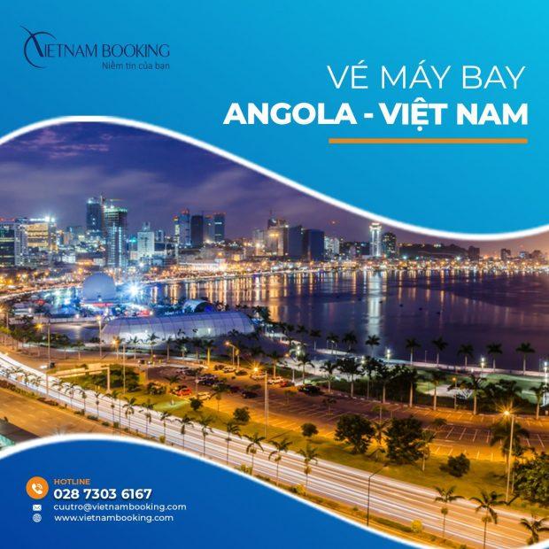 Vé máy bay từ Angola về Việt Nam | Lịch bay tháng mới nhất